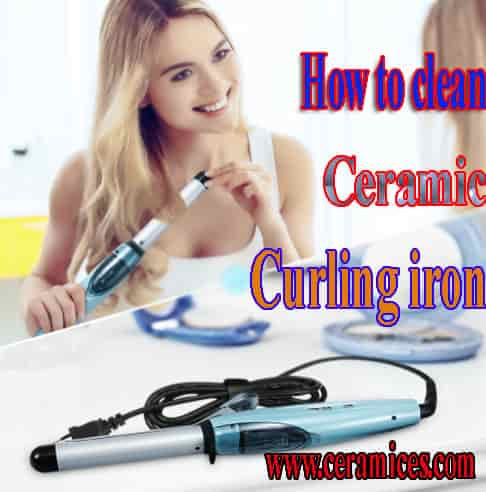 How To Clean Ceramic Curling Iron